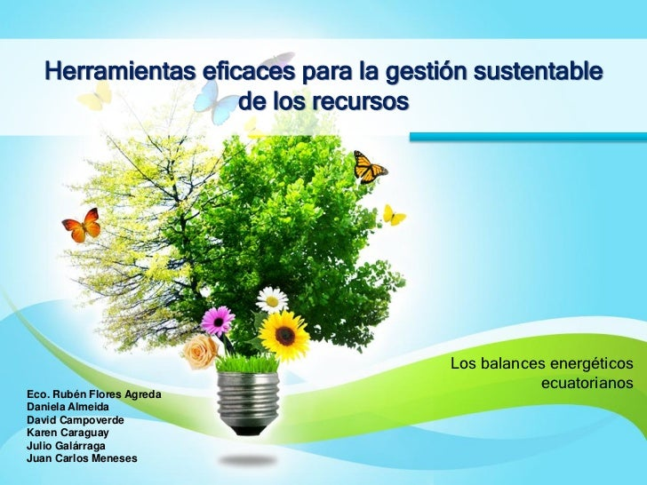 Herramientas eficaces para la gestión sustentable                    de los recursos                                      ...