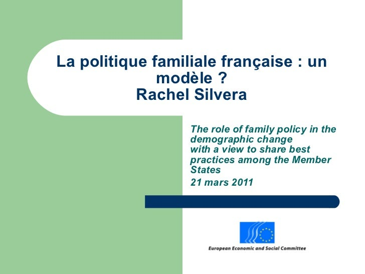 La politique familiale française : un modèle ? Rachel Silvera The role of family policy in the demographic change  with a ...