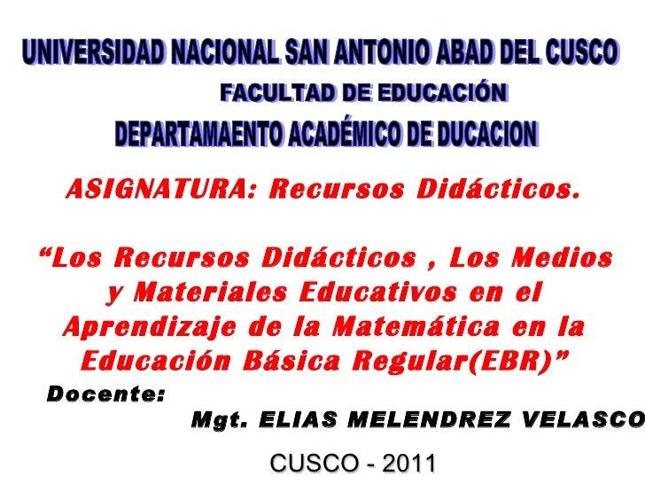 UNIVERSIDAD NACIONAL SAN ANTONIO ABAD DEL CUSCO FACULTAD DE EDUCACIÓN DEPARTAMAENTO ACADÉMICO DE DUCACION ASIGNATURA: Recu...