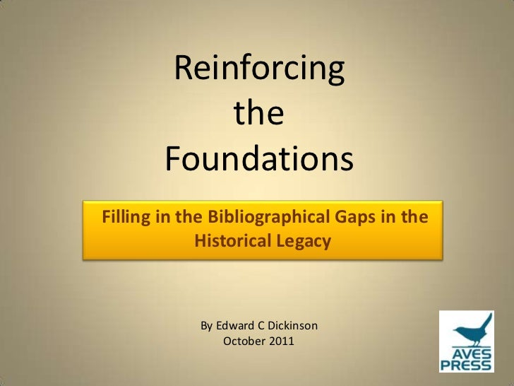 Reinforcing             the        FoundationsFilling in the Bibliographical Gaps in the             Historical Legacy    ...