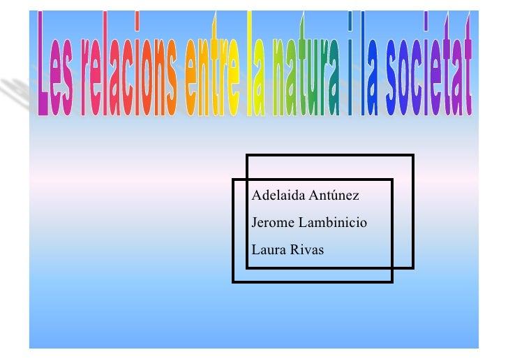 Adelaida Antúnez Jerome Lambinicio Laura Rivas