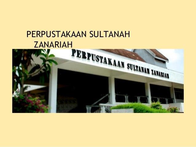 PERPUSTAKAAN SULTANAH  ZANARIAH
