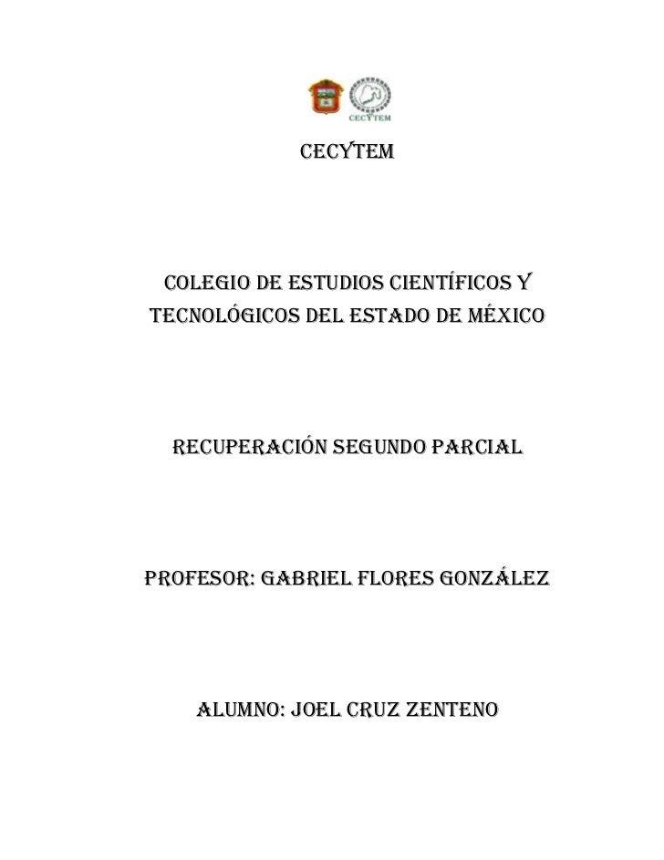 Cecytem Colegio de estudios científicos ytecnológicos del estado de México  Recuperación segundo parcialProfesor: Gabriel ...