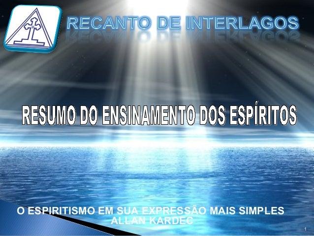 1 O ESPIRITISMO EM SUA EXPRESSÃO MAIS SIMPLES ALLAN KARDEC