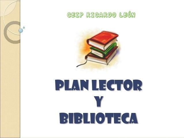 PLAN LECTORYBIBLIOTECACEIP RICARDO LEÓN