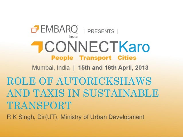 Role of Auto-Rickshaws and Taxis in Sustainable Transport - RK Singh