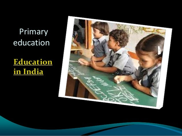 Primary education Education in India