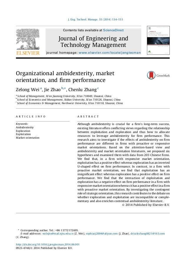 Organizational ambidexterity, market orientation, and firm performance Zelong Wei a , Jie Zhao b, *, Chenlu Zhang c a Schoo...