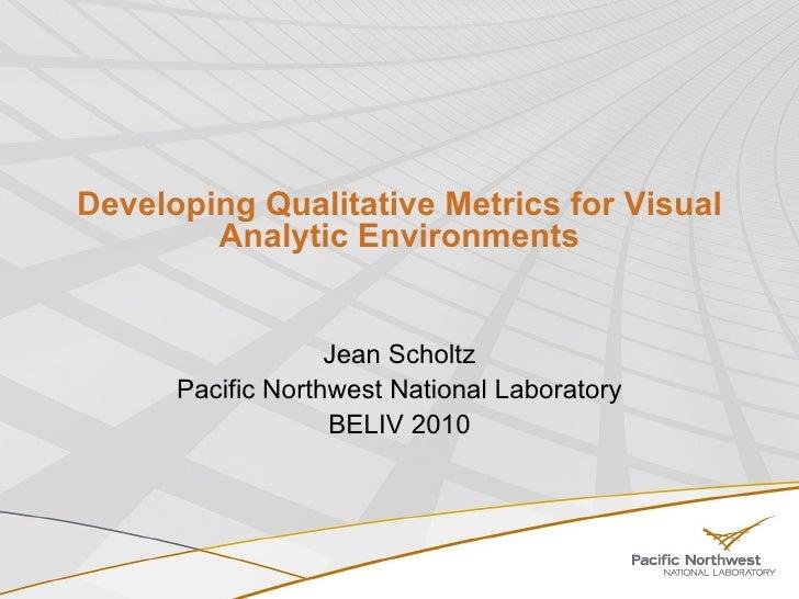 Developing Qualitative Metrics for Visual Analytic Environments