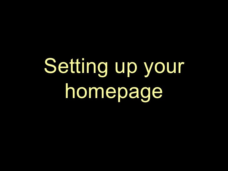 1   Setting Up Your Homepage