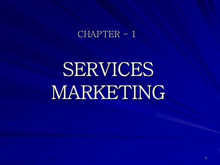 CHAPTER - 1 SERVICESMARKETING                1