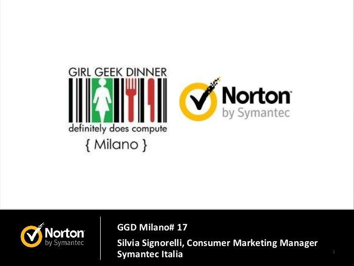 GGD Milano# 17  Silvia Signorelli, Consumer Marketing Manager Symantec Italia