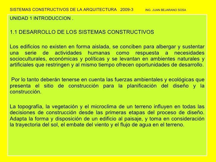 SISTEMAS CONSTRUCTIVOS DE LA ARQUITECTURA  2009-3  ING. JUAN BEJARANO SOSA UNIDAD 1 INTRODUCCION . 1.1 DESARROLLO DE LOS S...