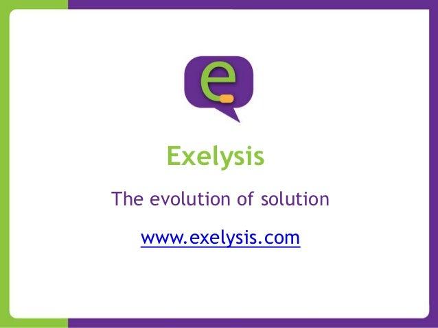 ExelysisThe evolution of solution   www.exelysis.com