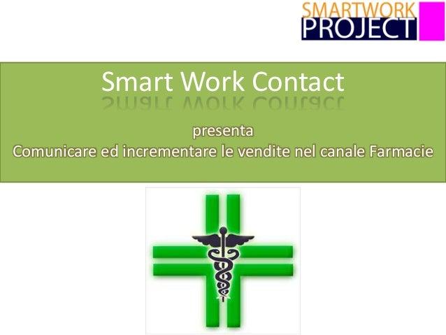 Smart Work Contact presenta Comunicare ed incrementare le vendite nel canale Farmacie