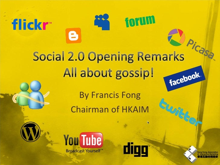 1. Social 2.0   Opening Remark   All About Gossip   Francis Fong