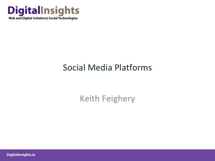 Social Media Platforms Keith Feighery