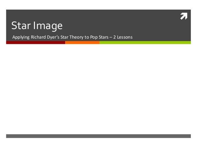 Star ImageApplying Richard Dyer's Star Theory to Pop Stars – 2 Lessons
