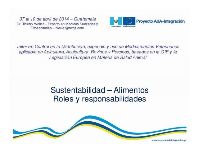 Sustentabilidad – Alimentos Roles y responsabilidades Taller en Control en la Distribución, expendio y uso de Medicamentos...