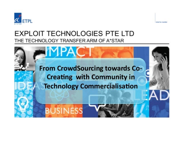 From  CrowdSourcing  towards  Co-‐ Crea4ng    with  Community  in   Technology  Commercialisa4on