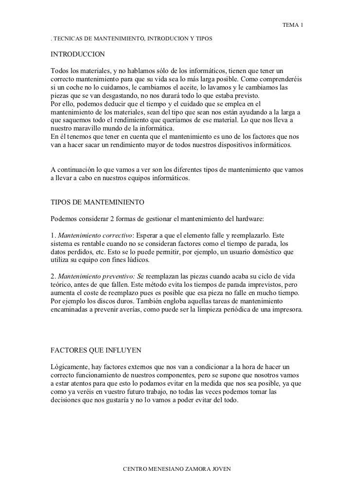 TEMA 1  . TECNICAS DE MANTENIMIENTO, INTRODUCION Y TIPOS  INTRODUCCION  Todos los materiales, y no hablamos sólo de los in...