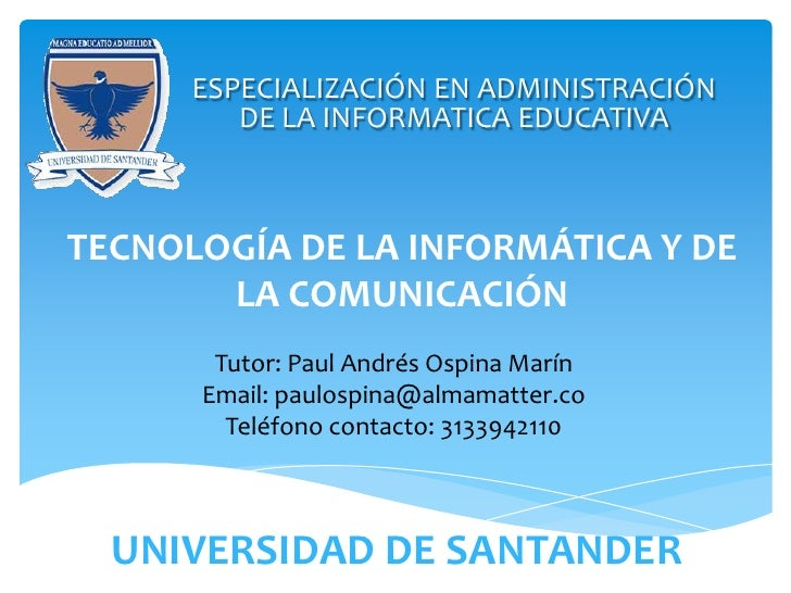 ESPECIALIZACIÓN EN ADMINISTRACIÓN         DE LA INFORMATICA EDUCATIVATECNOLOGÍA DE LA INFORMÁTICA Y DE       LA COMUNICACI...