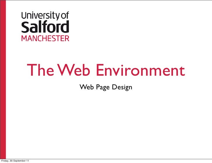 The Web Environment                           Web Page DesignFriday, 30 September 11