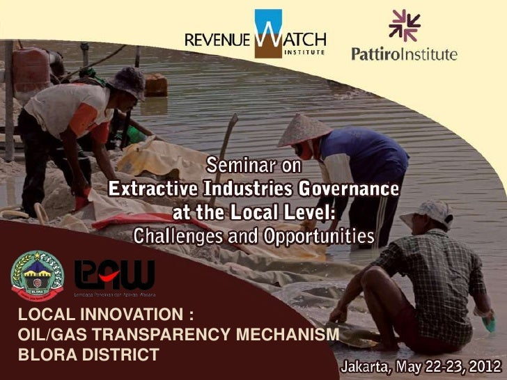LOCAL INNOVATION :OIL/GAS TRANSPARENCY MECHANISMBLORA DISTRICT
