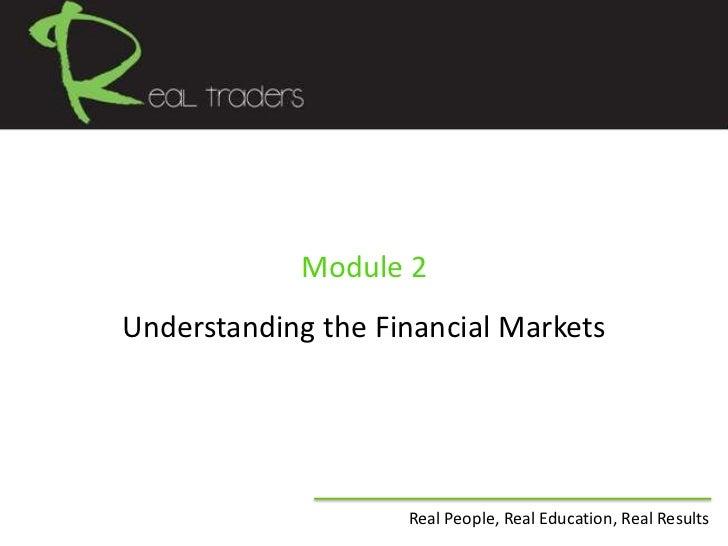 Module 2<br />Understanding the Financial Markets<br />