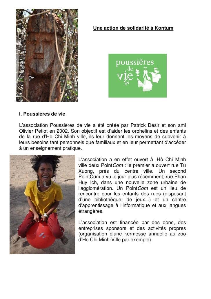 Une action de solidarité à KontumI. Poussières de vieL'association Poussières de vie a été créée par Patrick Désir et son ...