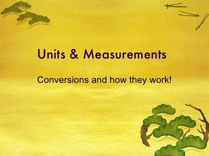 Units & Measurements Conversions and how they work!