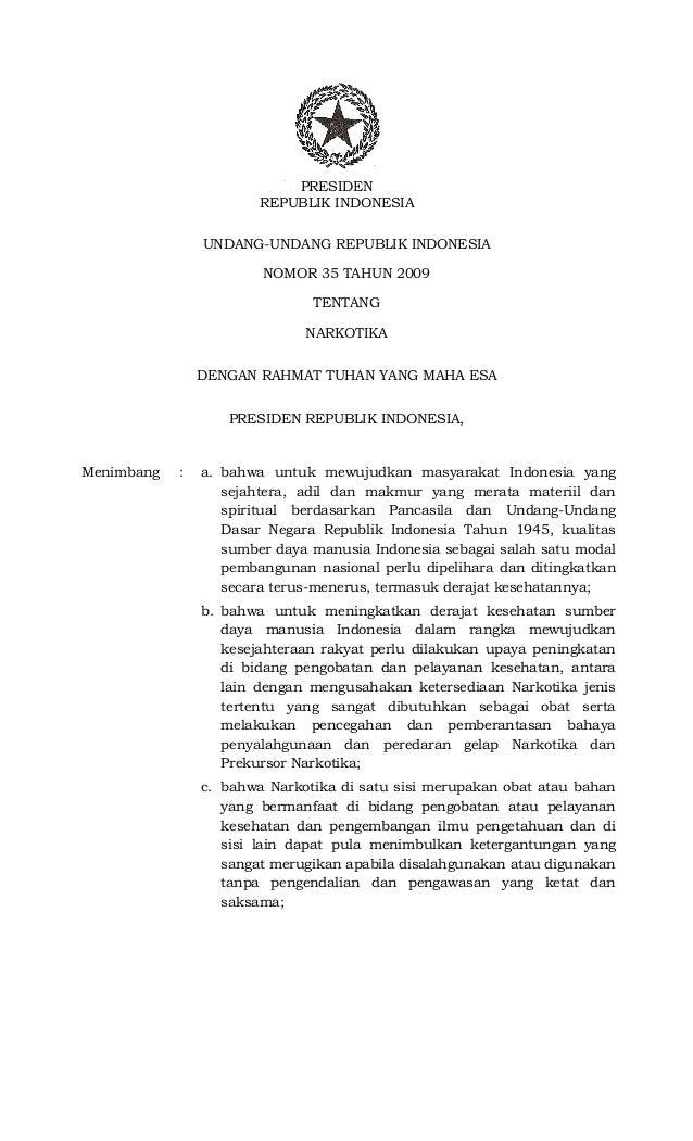 UNDANG-UNDANG REPUBLIK INDONESIANOMOR 35 TAHUN 2009TENTANGNARKOTIKADENGAN RAHMAT TUHAN YANG MAHA ESAPRESIDEN REPUBLIK INDO...