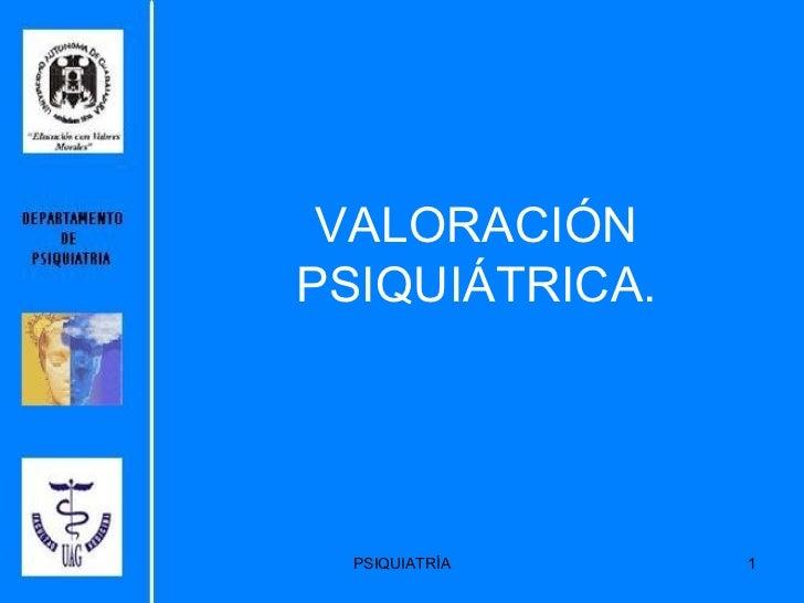 VALORACIÓN PSIQUIÁTRICA.