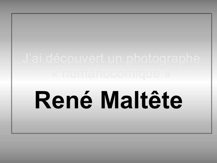 J'ai découvert un photographe «humanocomique» René Maltête