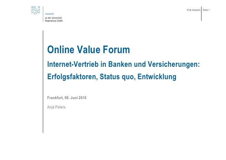 © ibi research   Seite 1     Online Value Forum Internet-Vertrieb in Banken und Versicherungen: Erfolgsfaktoren, Status qu...