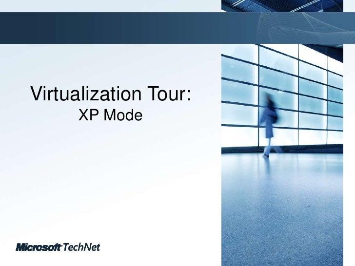Virtualization Tour:XP Mode<br />