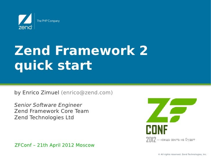 Zend Framework 2quick startby Enrico Zimuel (enrico@zend.com)Senior Software EngineerZend Framework Core TeamZend Technolo...