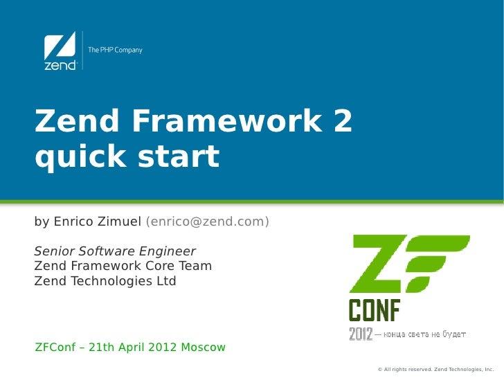 ZFConf 2012: Zend Framework 2, a quick start (Enrico Zimuel)