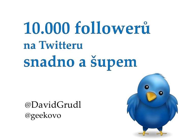 10.000 followerů na Twitteru snadno a šupem