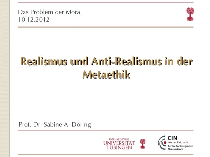 Realismus und Anti-Realismus in der Metaethik <ul><ul><li>Das Problem der Moral </li></ul></ul><ul><ul><li>10.12.2012 </li...