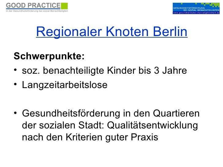 Regionaler Knoten Berlin <ul><li>Schwerpunkte: </li></ul><ul><li>soz. benachteiligte Kinder bis 3 Jahre  </li></ul><ul><li...
