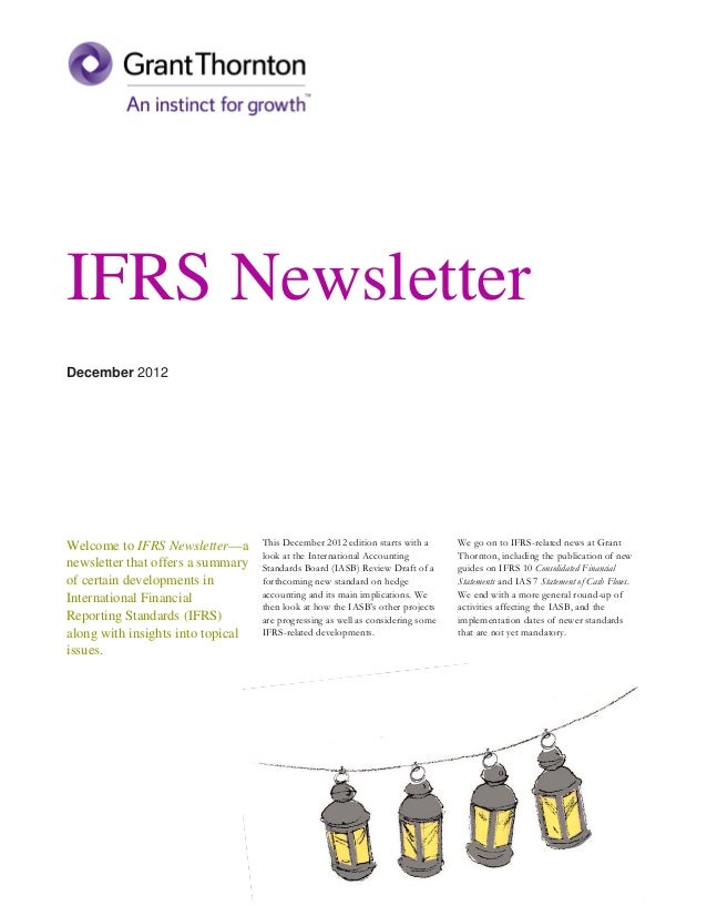 IFRS NewsletterDecember 2012Welcome to IFRS Newsletter—a       This December 2012 edition starts with a      We go on to I...