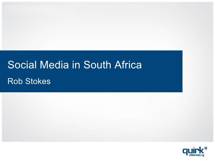Social Media in South Africa Rob Stokes