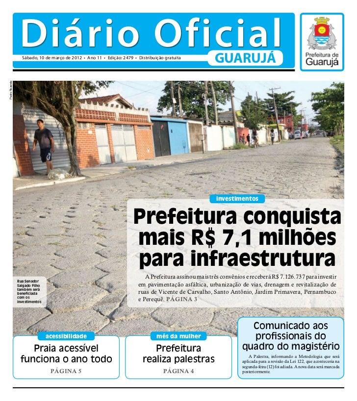 Diário Oficial                  Sábado, 10 de março de 2012 • Ano 11 • Edição: 2479 • Distribuição gratuita               ...