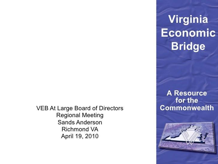 VEB At Large Board of Directors Regional Meeting Sands Anderson Richmond VA April 19, 2010