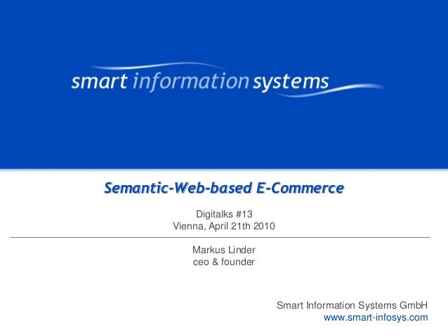 www.smart-infosys.com V e r t r a u l i c hVERTRAULICHVERTRAULICH Smart Information Systems GmbH www.smart-infosys.com Sem...