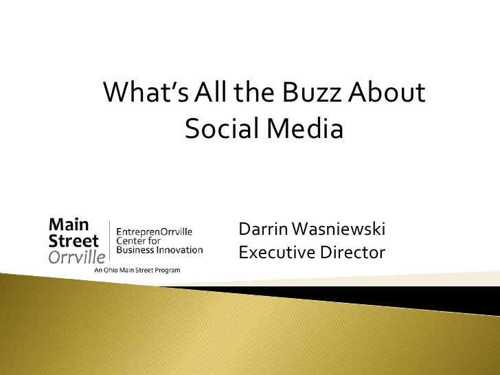 What's All the Buzz About Social Media<br />Darrin Wasniewski<br />Executive Director<br />