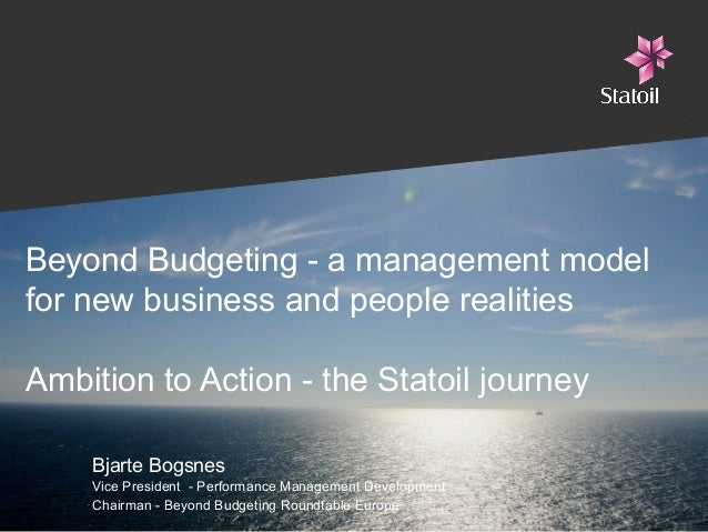 """Agileee 2013: Bjarte Bogsnes """"Beyond Budgeting – a management model for new business and people realities –  the Statoil implementation journey"""""""