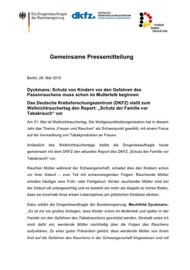 Gemeinsame PressemitteilungBerlin, 28. Mai 2010Dyckmans: Schutz von Kindern vor den Gefahren desPassivrauchens muss schon ...