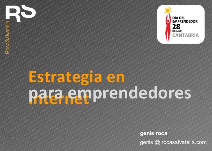 Estrategia en Internet genis @ rocasalvatella.com genís roca para emprendedores